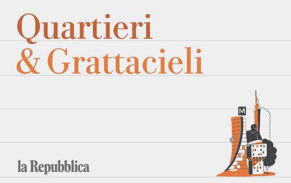 Quartieri&Grattacieli - L'appuntamento con Repubblica Milano